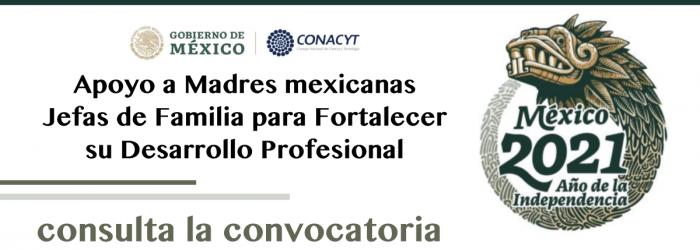 Convocatoria Apoyo a madres mexicanas jefas de familia para fortalecer su desarrollo profesional. Límite de entrega de solicitudes 15 de abril. Consulta las bases