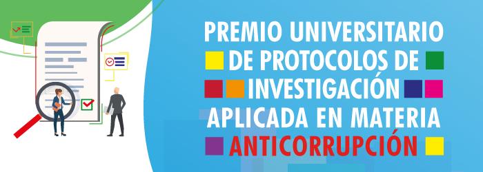 Premio universitario de protocolos de investigación aplicada en materia anticorrupción