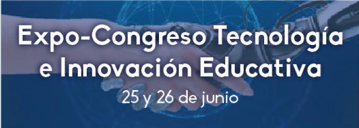 Expo-Congreso Tecnología e Innovación Educativa