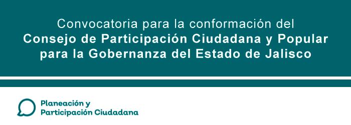 Convocatoria. Consejo de Participación Ciudadana y Popular para la Gobernanza del Estado de Jalisco