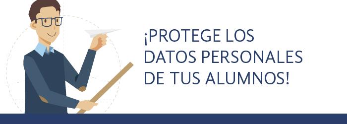 Protege los datos personales de tus alumnos