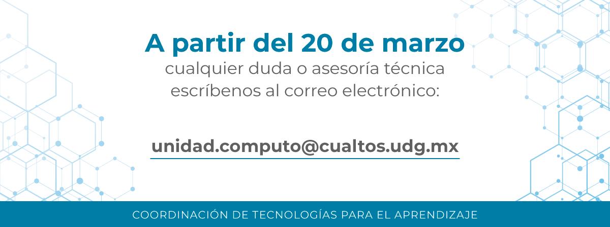 asesoría técnica de cta al correo unidad.computo@cualtos.udg.mx
