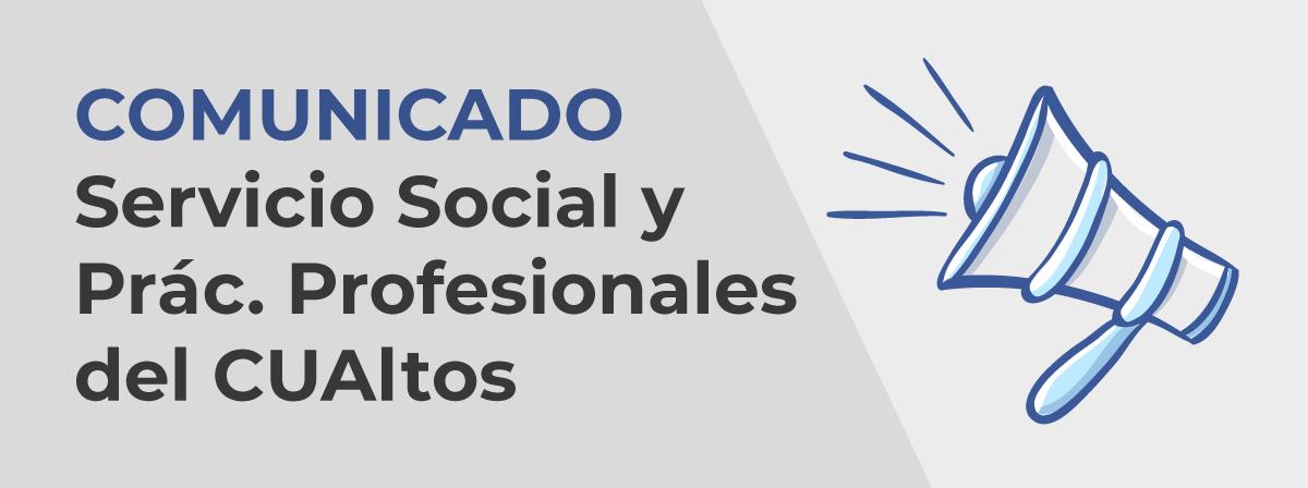 comunicado servicio social y prácticas profesionales del CUALTOS